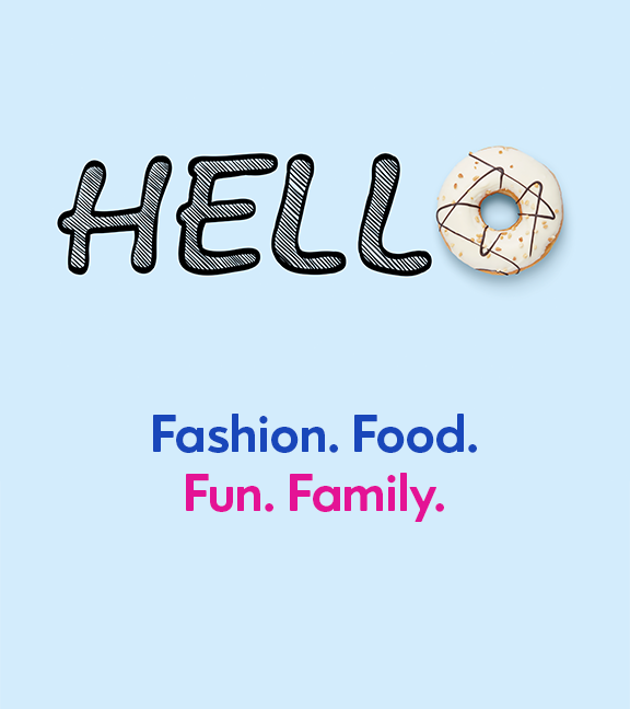Fashion. Food. Fun. Family.
